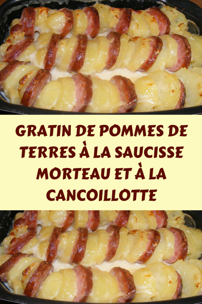 Gratin de pommes de terres à la saucisse morteau et à la cancoillotte1