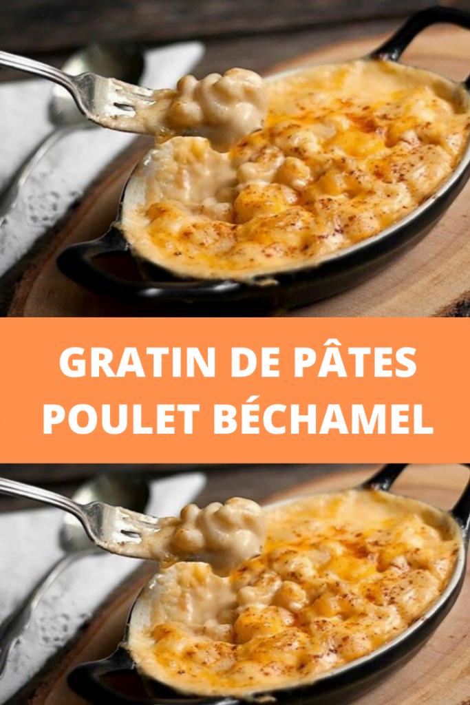 Gratin de Pâtes Poulet Béchamel