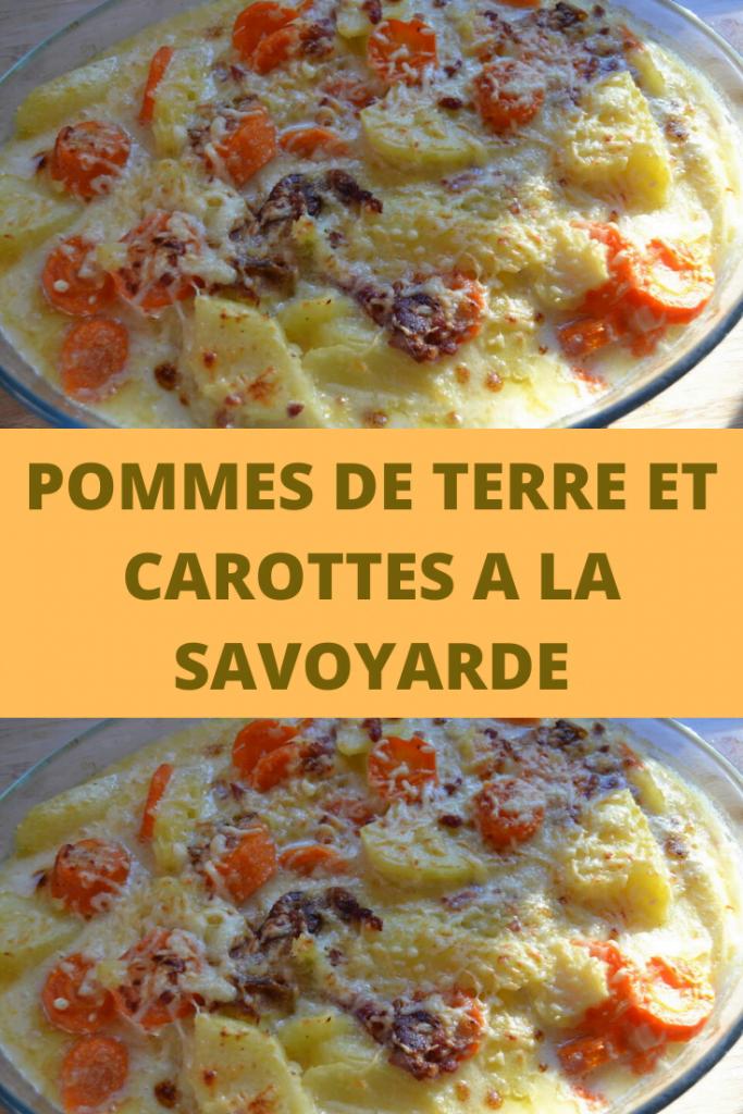 POMMES DE TERRE et CAROTTES A LA SAVOYARDE