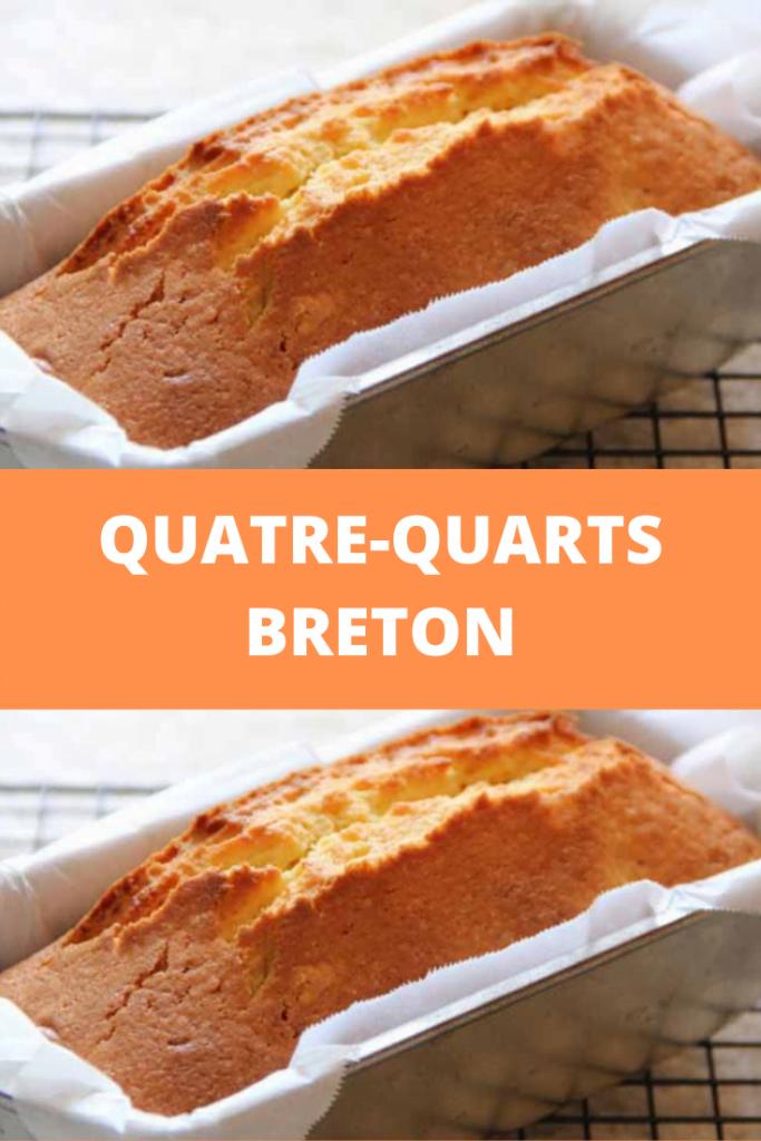 Quatre-Quarts recette traditionnelle bretonne