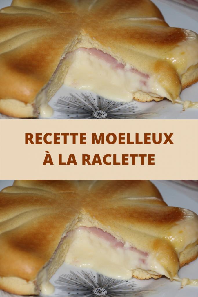 Recette Moelleux à la raclette