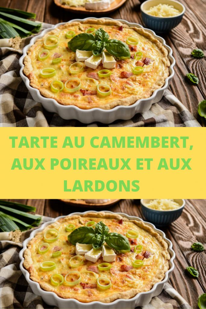 Tarte au Camembert, aux poireaux et aux lardons