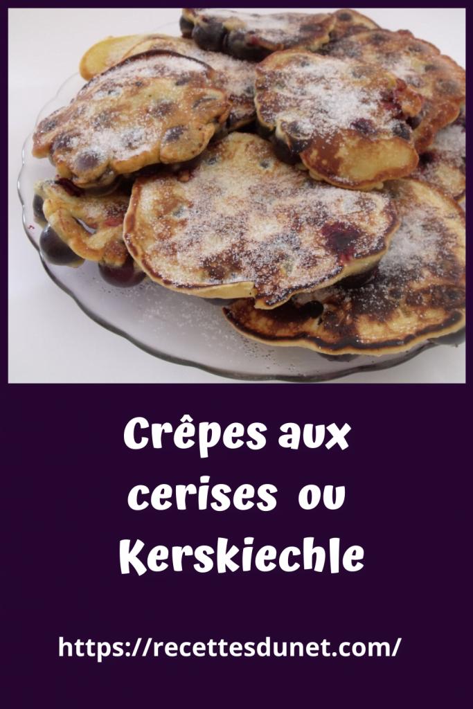 Crêpes aux cerises ou Kerskiechle