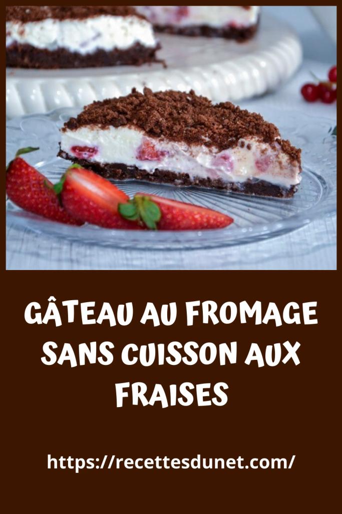 GÂTEAU AUX FRAISES et FROMAGE SANS CUISSON