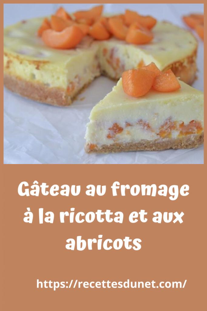 Gâteau au fromage à la ricotta et abricot